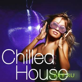 VA - Club Sessions: Chilled House (2012)